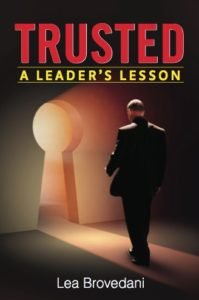 Trusted: A Leader's Lesson, by Lea Brovedani - business book