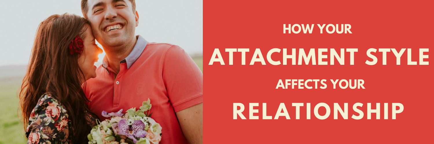 How Your Attachment Style Affects Your Relationship • Six Seconds